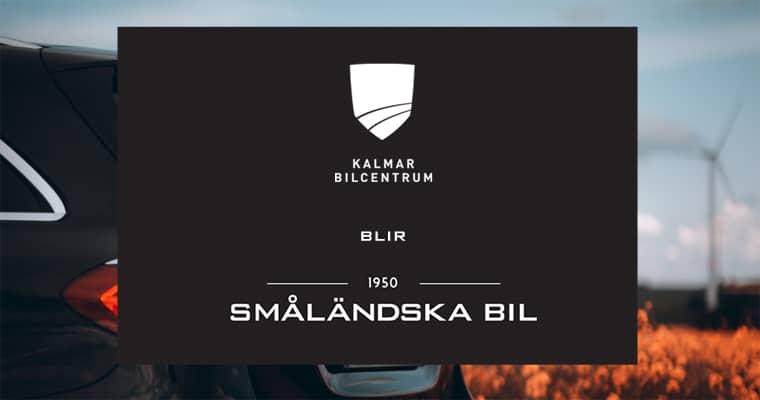 Kalmar Bilcentrum blir Småländska Bil